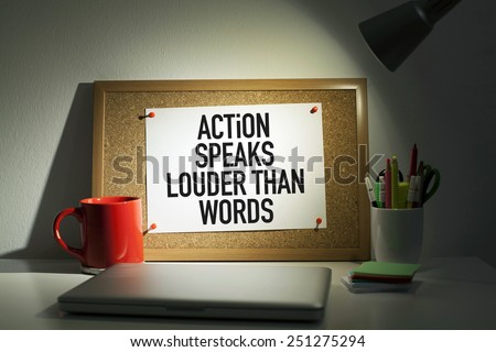 Action Speaks Louder Than Words - stock photo