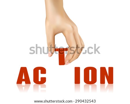 action word taken away by hand over white background