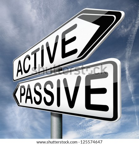 active or passive activity and passivity time for action act now dont sit still