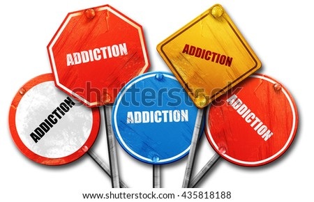 addiction, 3D rendering, rough street sign collection - stock photo