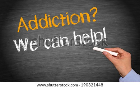 Addiction ? - We can help ! - stock photo