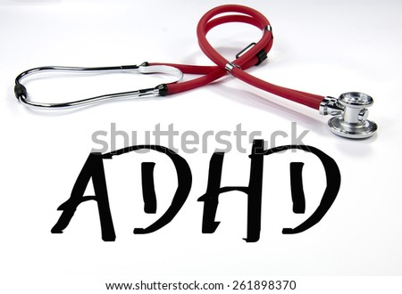 ADHD sign and stethoscope  - stock photo