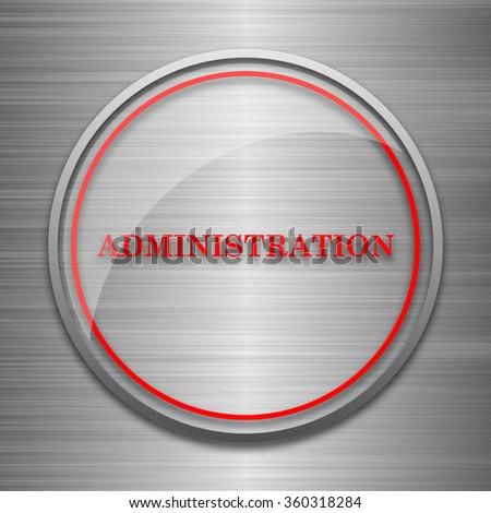 Administration icon. Internet button on metallic background. - stock photo