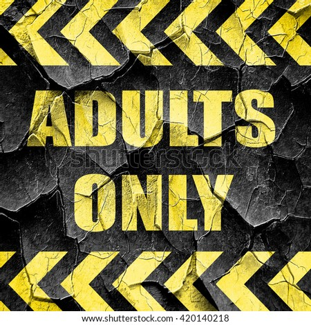 adults only sign, black and yellow rough hazard stripes - stock photo