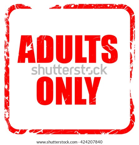 adults only sign, red rubber stamp with grunge edges - stock photo