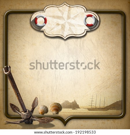 Adventurous Journeys Vintage Background / Old brown paper with empty label with compass rose and two lifebuoys, sailing ship, old anchor and shells, concept of adventurous travels