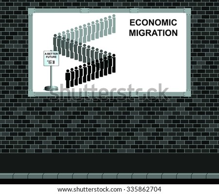Advertising board on brick wall representing economic migrants queuing for a better future with copy space for addition text - stock photo