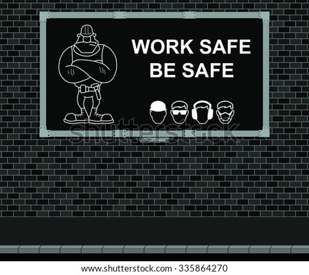Advertising board on brick wall with construction and engineering work safe be safe message  - stock photo