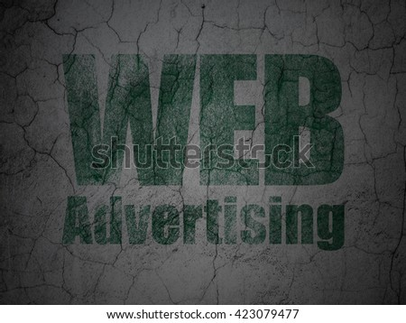 Advertising concept: Green WEB Advertising on grunge textured concrete wall background