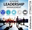 Adviser Leadership Management Director Responsibility Concept - stock