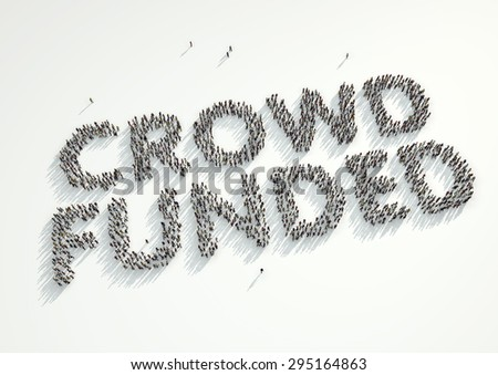 Aerial shot of a crowd of people forming the word 'Crowd Funded'. Concept for crowd funding platforms or projects that are supported financially by crowd funded websites.