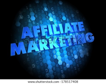 Affiliate Marketing Concept - Blue Color Text on Dark Digital Background. - stock photo