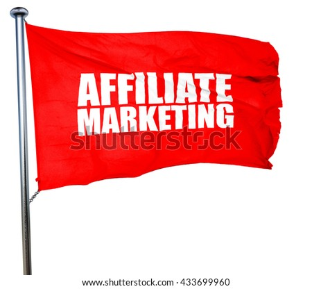 affiliate marketing, 3D rendering, a red waving flag - stock photo