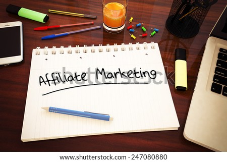 Affiliate Marketing - handwritten text in a notebook on a desk - 3d render illustration. - stock photo