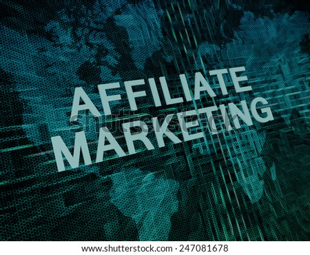 Affiliate Marketing text concept on green digital world map background  - stock photo