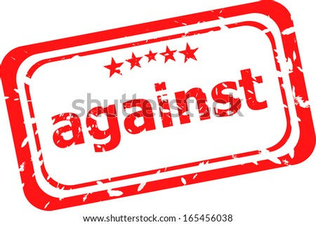 against on red rubber stamp over a white background