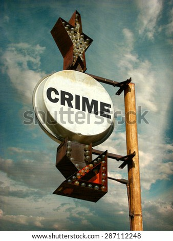 aged and worn vintage photo of crime sign with cloudy sky                             - stock photo