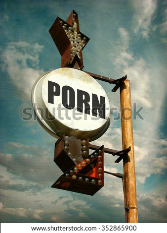 aged and worn vintage photo of porn sign - stock photo