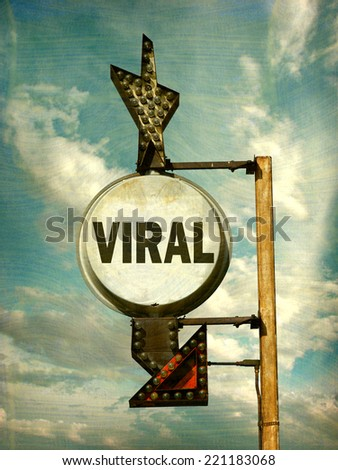 aged and worn vintage photo viral sign - stock photo