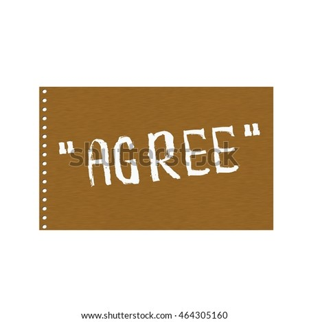 Agree white wording on Background  Brown wood Board