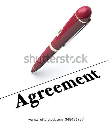 Agreement word on a legal document and pen to illustrate signing a legal document for a commitment or obligation