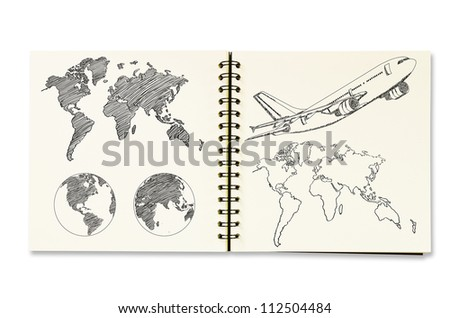 Airplane for travel around Earth Globe and World Map Detail sketch up on the notebook isolated, with clipping path. - stock photo