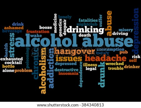 Alcohol abuse, word cloud concept on black background.