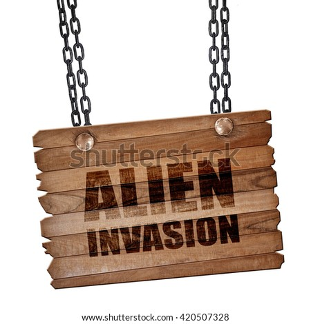 alien invasion, 3D rendering, wooden board on a grunge chain - stock photo