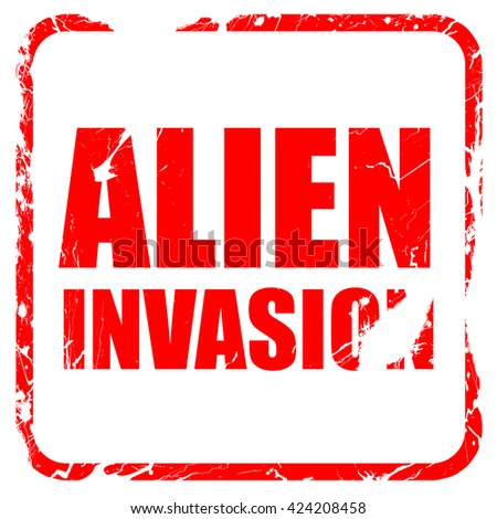 alien invasion, red rubber stamp with grunge edges - stock photo