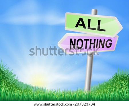 All or nothing choice concept sign of a direction sign in a field pointing to all or nothing - stock photo