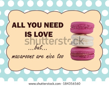All you need is love but macaroons are nice too - stock photo