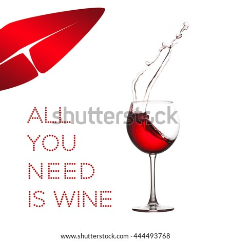 All you need is wine concept image. Red wine splash lips shape on white background. Macro view splashing drink in crystal wineglass.  - stock photo