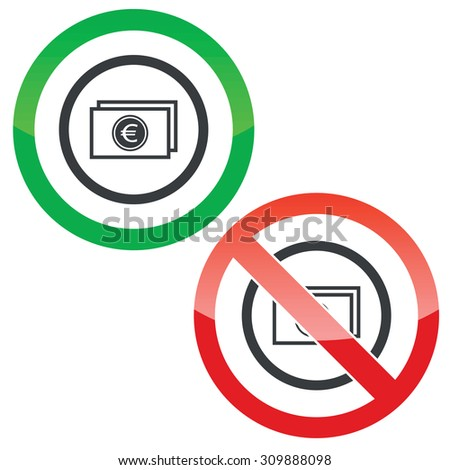 Allowed and forbidden signs with euro banknote in circle, isolated on white