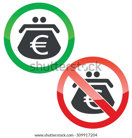 Allowed and forbidden signs with purse with euro symbol, isolated on white - stock photo