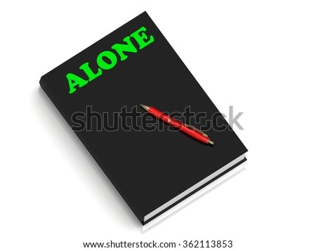 ALONE- inscription of green letters on black book on white background