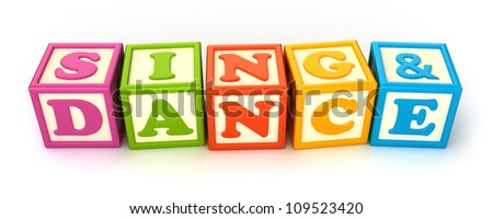 Alphabet building blocks that spelling the word sing and dance