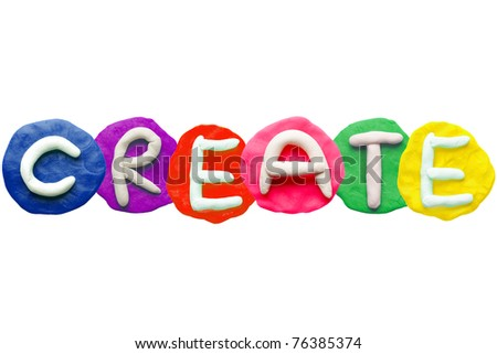 Alphabet letter using plasticine and clay to form word CREATE - stock photo