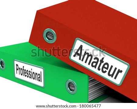 Amateur Professional Folders Meaning Beginner And Expert
