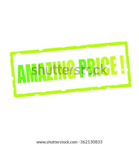 AMAZING PRICE wording on chipped green rectangular signs