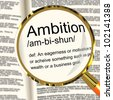 Ambition Definition Magnifier Shows Aspirations Motivation And Drive - stock photo