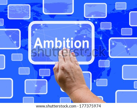 Ambition Touch Screen Meaning Target Aim Or Goal - stock photo