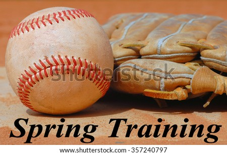 American sport of baseball image of close up view with old, rough baseball and worn leather mitt, or glove. Equipment is laying in the clay on top of home base. Spring training text
