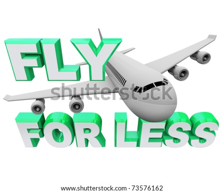 An airplane flying through the words Fly For Less, symbolizing saving money on booking air flight travel for vacation or business - stock photo