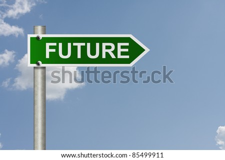 An American road sign with sky background and copy space for your message, Your future