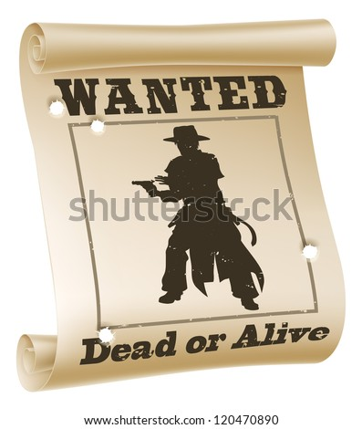 An illustration of a wanted poster with text ??wanted dead or alive?�, cowboy silhouette and bullet holes