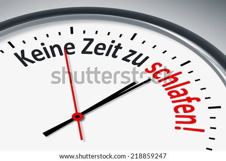 An image of a typical clock with text no time to sleep in german language