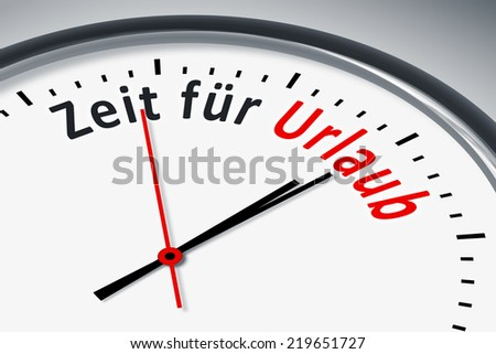 An image of a typical clock with text time for vacation in german language