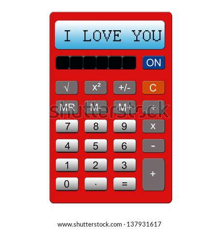 An imitation red calculator with the words I LOVE YOU written on it making a great concept.