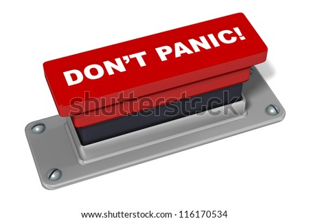 An isolated red button with the words don't panic on it.