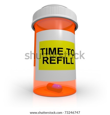 An orange prescription bottle that contains just one pill has a label that reads Time to Refill
